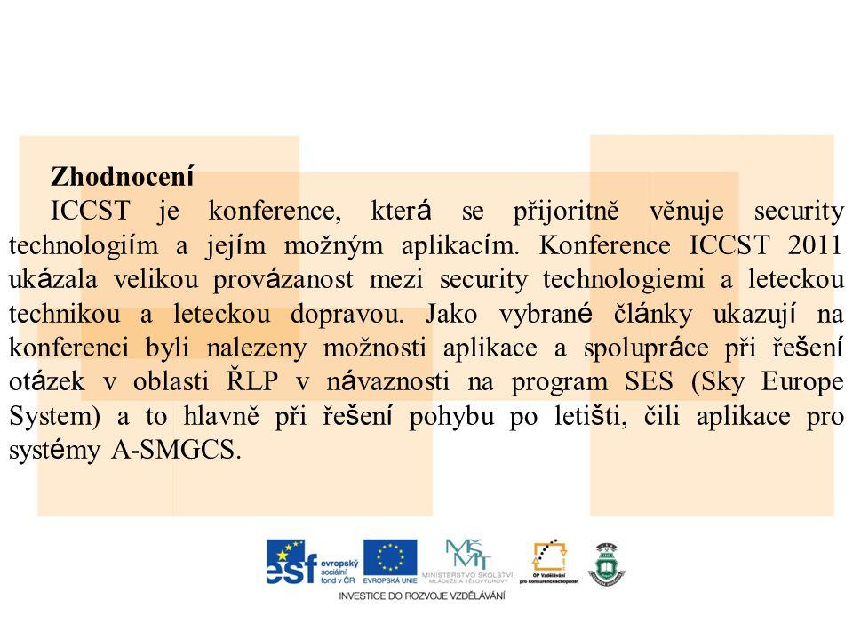 Zhodnocen í ICCST je konference, kter á se přijoritně věnuje security technologi í m a jej í m možným aplikac í m. Konference ICCST 2011 uk á zala vel