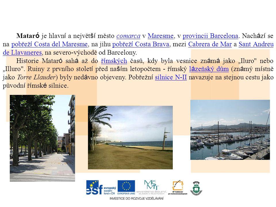 Matar ó je hlavn í a největ ší město comarca v Maresme, v provincii Barcelona. Nach á z í se na pobřež í Costa del Maresme, na jihu pobřež í Costa Bra