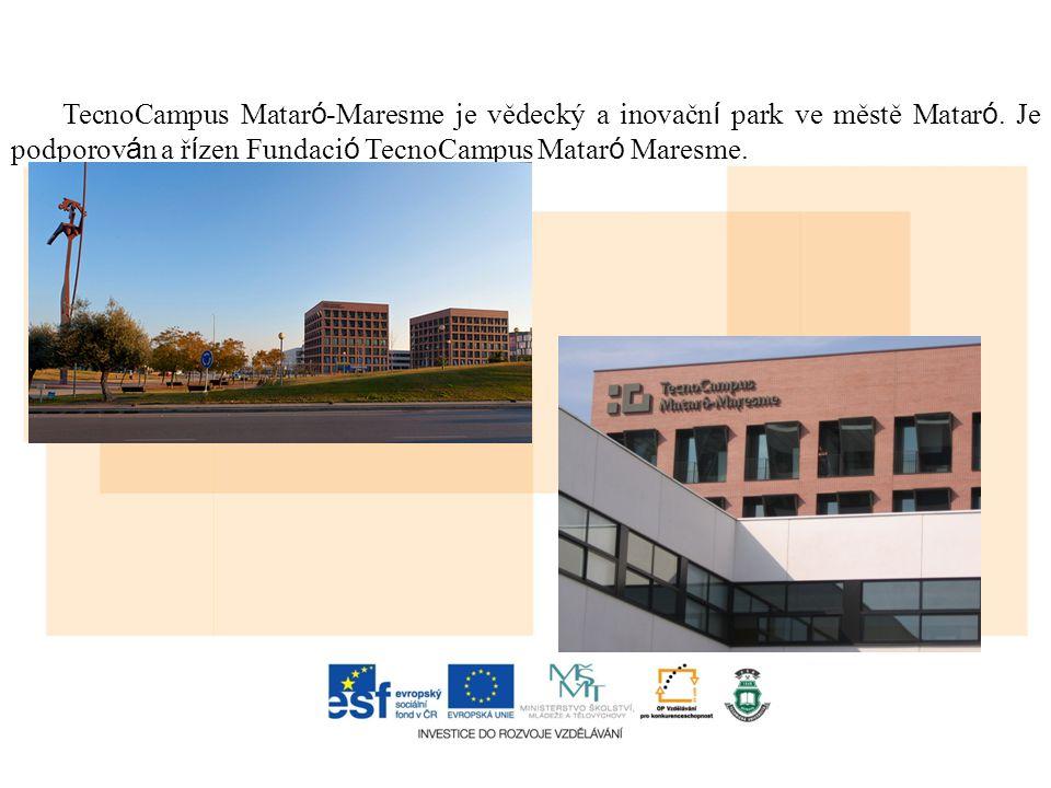 TecnoCampus Matar ó -Maresme je vědecký a inovačn í park ve městě Matar ó. Je podporov á n a ř í zen Fundaci ó TecnoCampus Matar ó Maresme.