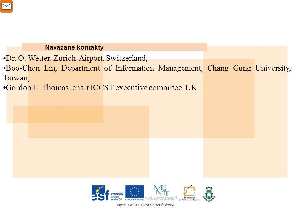 Navázané kontakty Dr. O. Wetter, Zurich-Airport, Switzerland, Boo-Chen Lin, Department of Information Management, Chang Gung University, Taiwan, Gordo