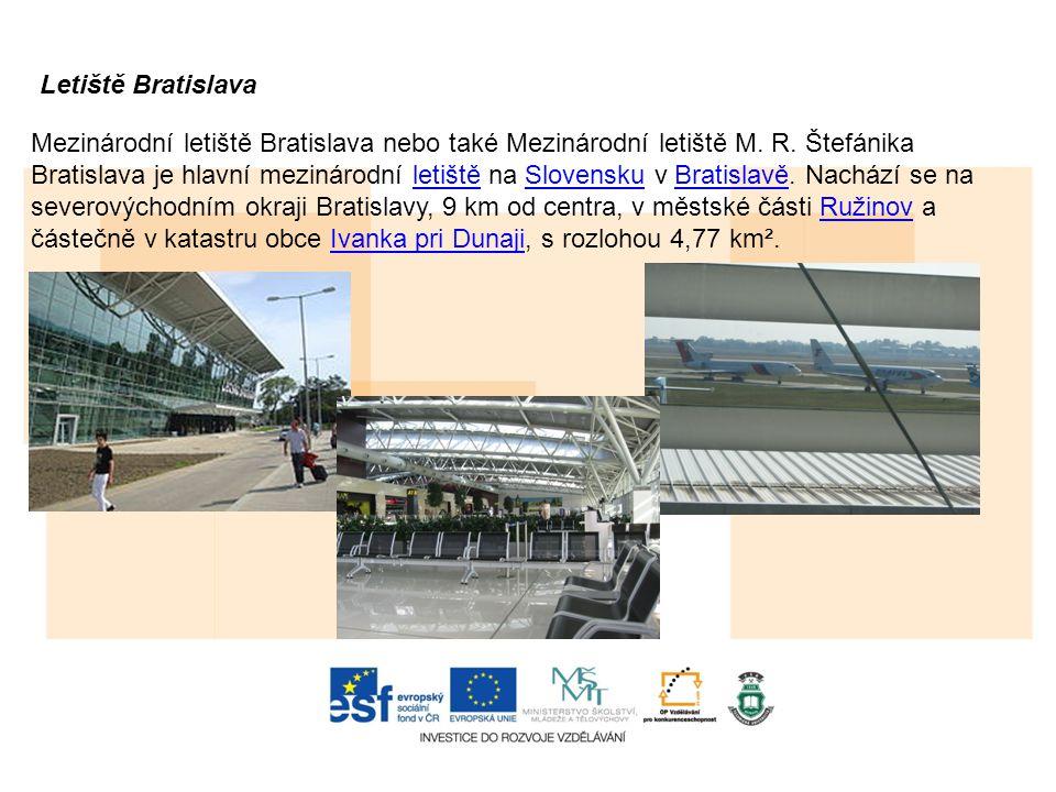 Letiště Bratislava Mezinárodní letiště Bratislava nebo také Mezinárodní letiště M.