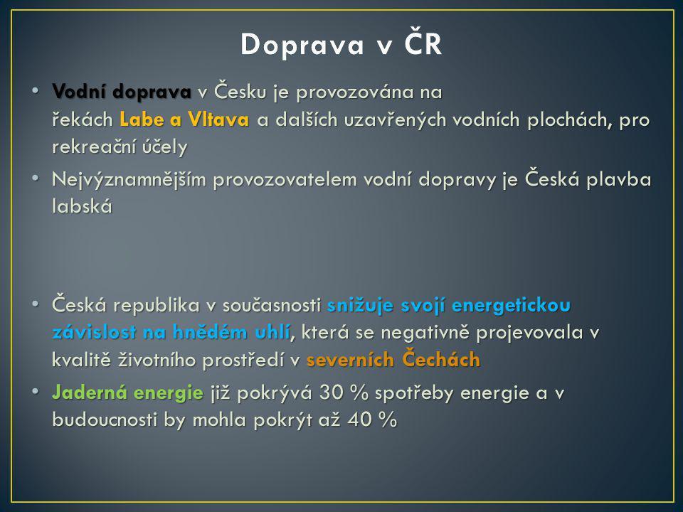 Vodní doprava v Česku je provozována na řekách Labe a Vltava a dalších uzavřených vodních plochách, pro rekreační účely Vodní doprava v Česku je provo
