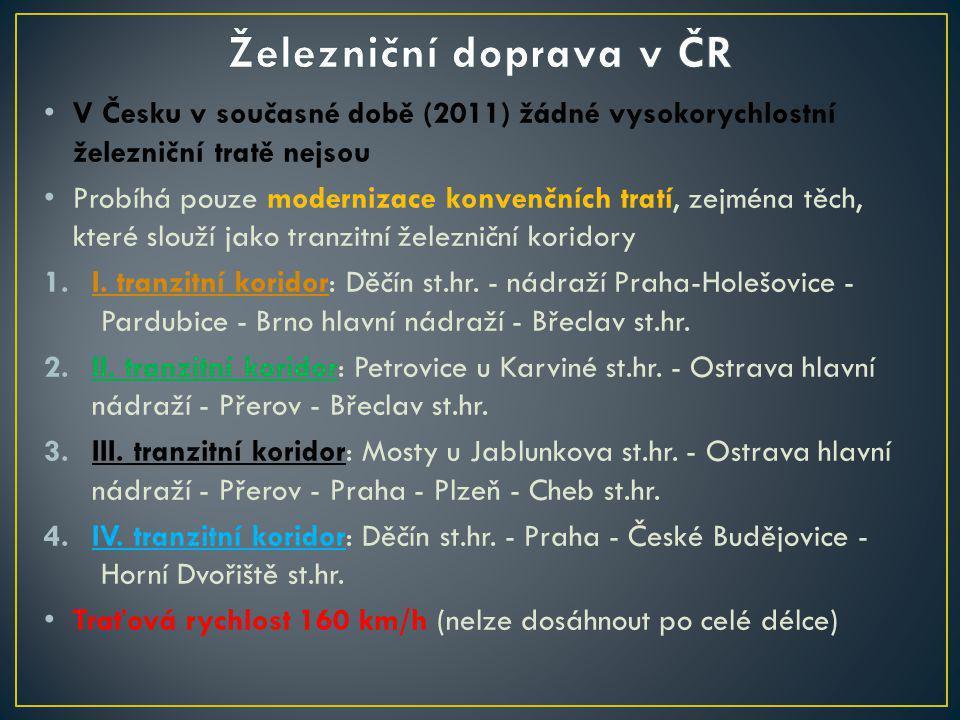 V Česku v současné době (2011) žádné vysokorychlostní železniční tratě nejsou Probíhá pouze modernizace konvenčních tratí, zejména těch, které slouží