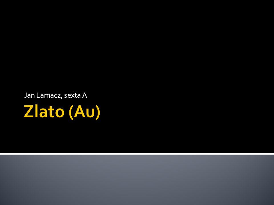  Zlato (Aurum, značka Au) je chemicky odolný, velmi dobře tepelně i elektricky vodivý, ale poměrně měkký drahý kov žluté barvy.