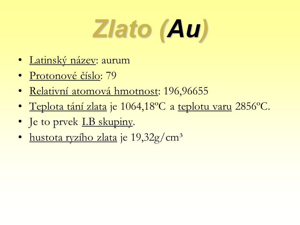 Vlastnosti Měkký a ušlechtilý kov žluté barvy Velmi dobře kujný Velmi málo reaktivní a nereaguje ani s kyslíkem ani se sírou Odolný vůči hydroxidům i kyselinám Rozpustnost: pouze v Lučavce královské(směs kyseliny dusičné a chlorovodíkové) v poměru 1:3 Je dobře vodivé, pro teplo i elektřinu.