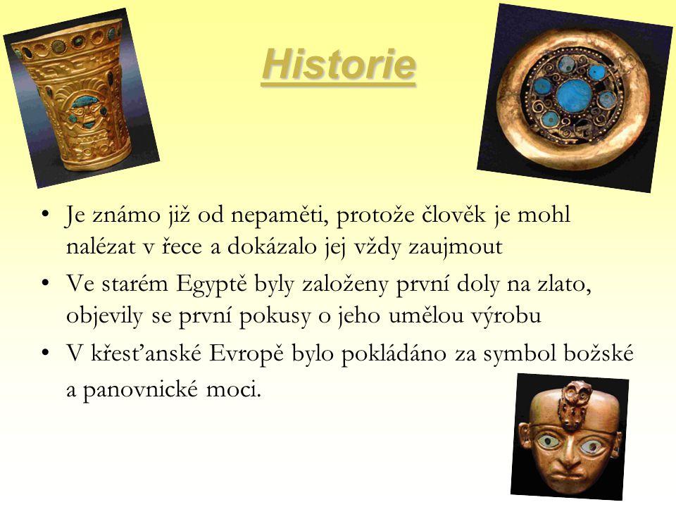 Historie Je známo již od nepaměti, protože člověk je mohl nalézat v řece a dokázalo jej vždy zaujmout Ve starém Egyptě byly založeny první doly na zla