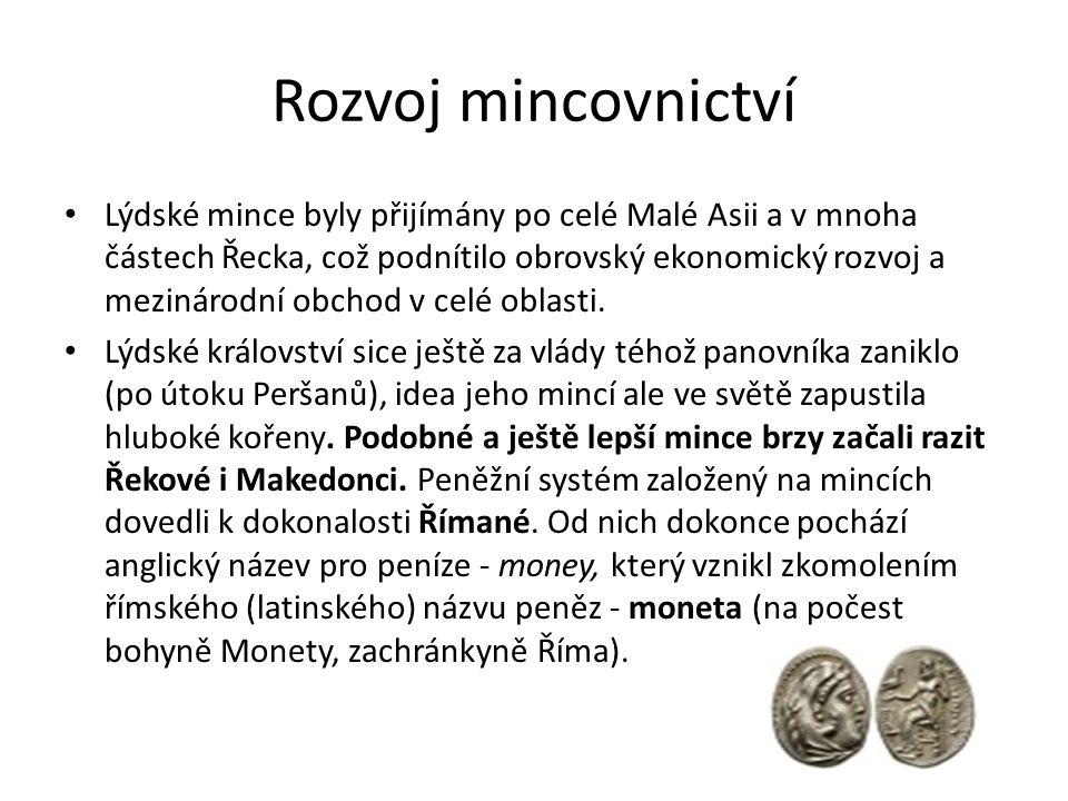 Rozvoj mincovnictví Lýdské mince byly přijímány po celé Malé Asii a v mnoha částech Řecka, což podnítilo obrovský ekonomický rozvoj a mezinárodní obch