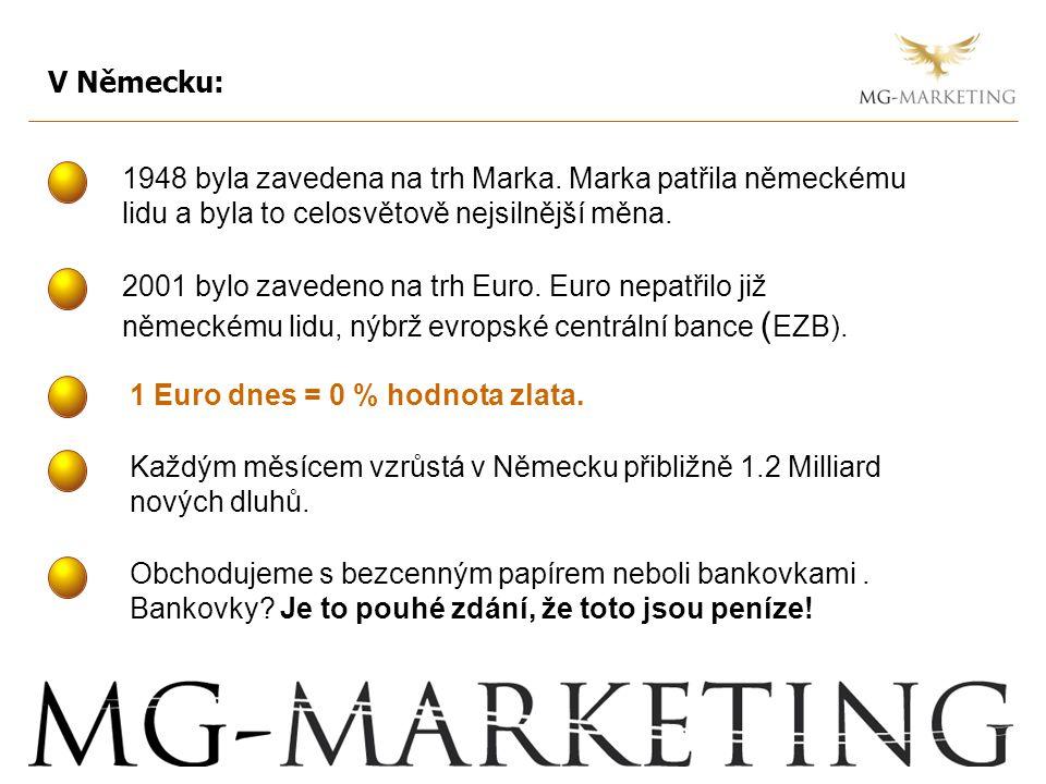 1948 byla zavedena na trh Marka. Marka patřila německému lidu a byla to celosvětově nejsilnější měna. 2001 bylo zavedeno na trh Euro. Euro nepatřilo j