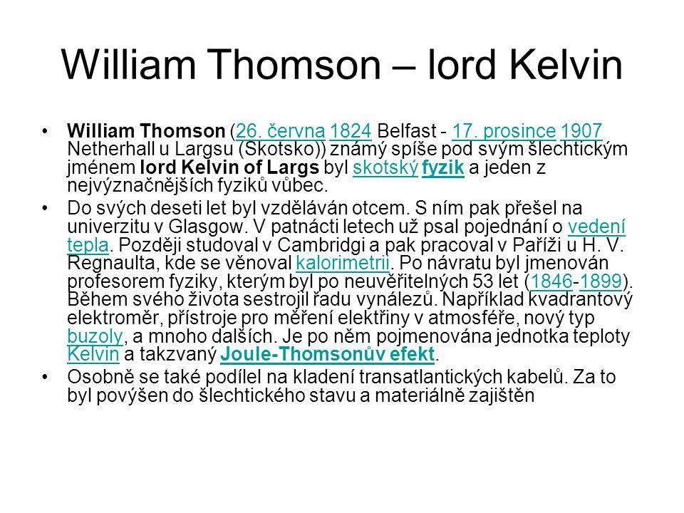 William Thomson – lord Kelvin William Thomson (26.