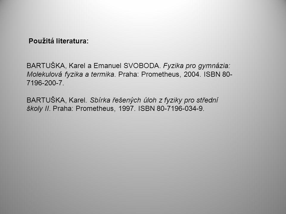 BARTUŠKA, Karel a Emanuel SVOBODA. Fyzika pro gymnázia: Molekulová fyzika a termika.