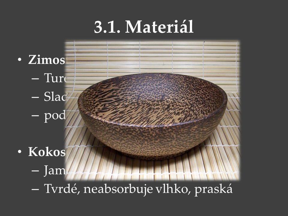 3.1. Materiál Zimostrázové dřevo – Turecko – Sladký tón – podléhá vlhu (nespolehlivé) Kokosové dřevo – Jamajka – Tvrdé, neabsorbuje vlhko, praská