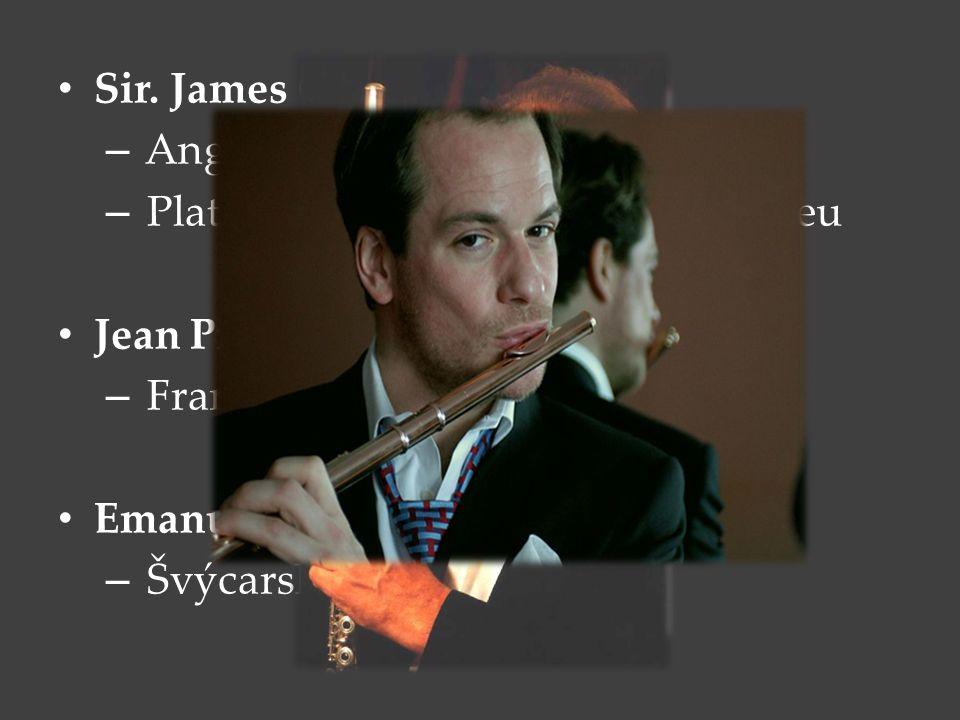 Sir. James Galway – Anglie – Platinová flétna v Japonském muzeu Jean Pierre Rampal – Francie Emanuel Pahud – Švýcarsko