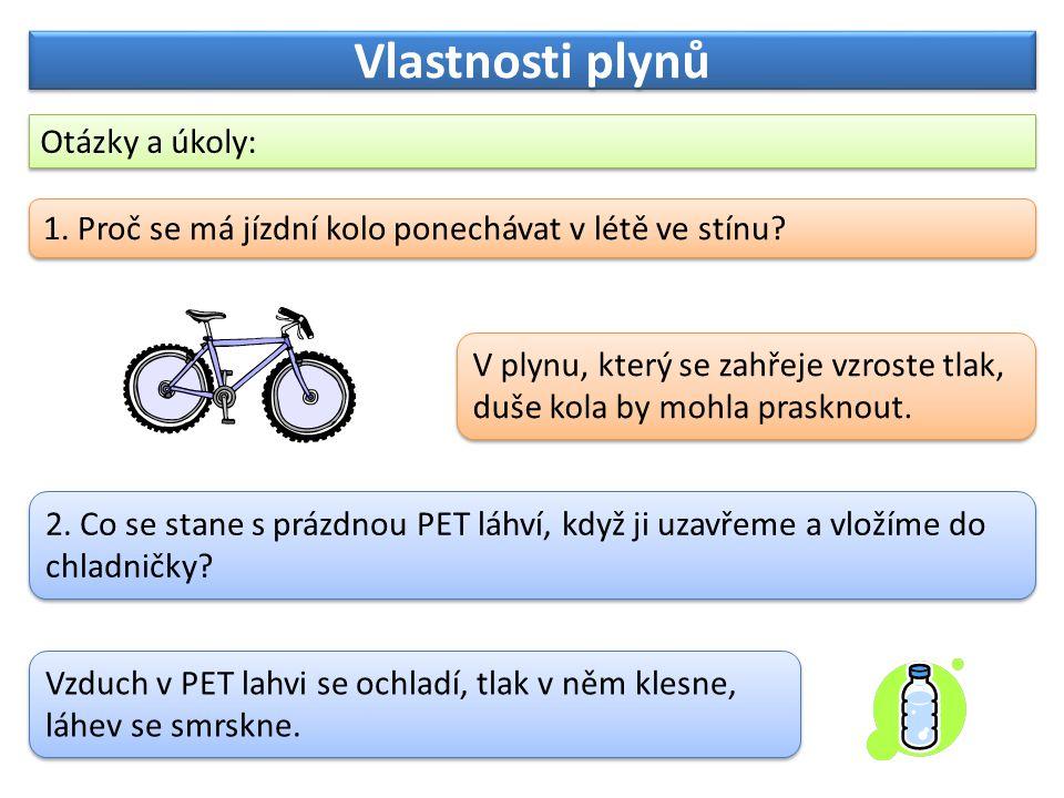 Vlastnosti plynů Otázky a úkoly: 1. Proč se má jízdní kolo ponechávat v létě ve stínu.