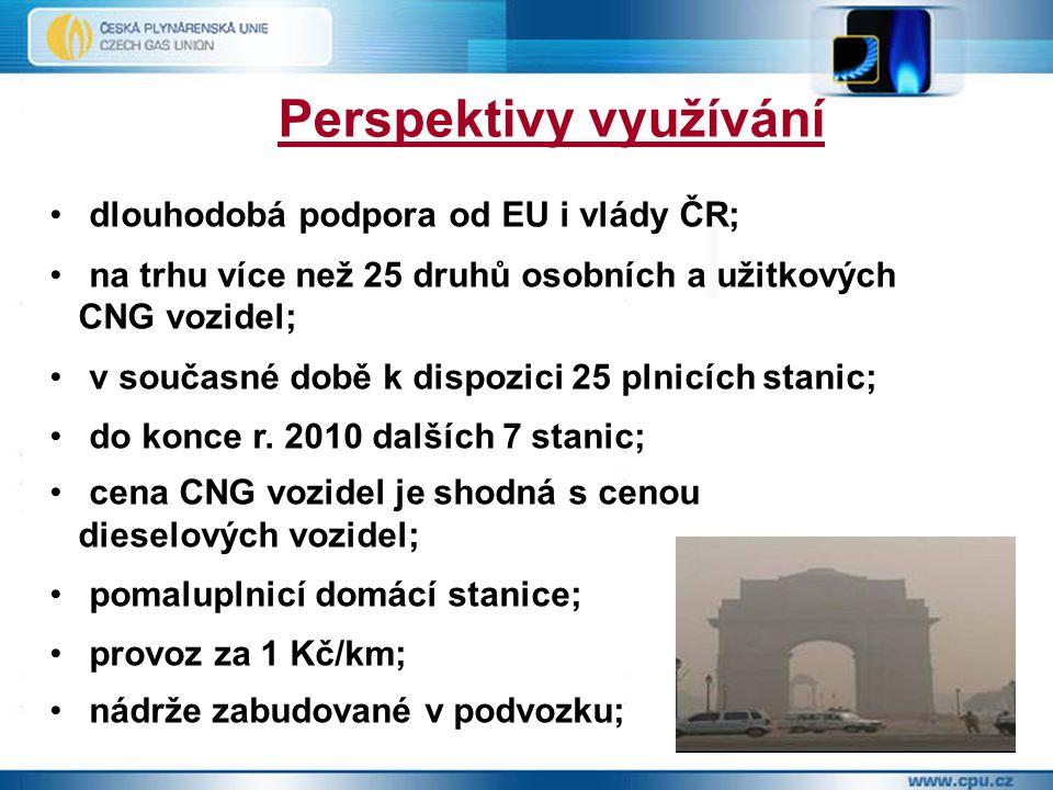 Perspektivy využívání dlouhodobá podpora od EU i vlády ČR; na trhu více než 25 druhů osobních a užitkových CNG vozidel; v současné době k dispozici 25
