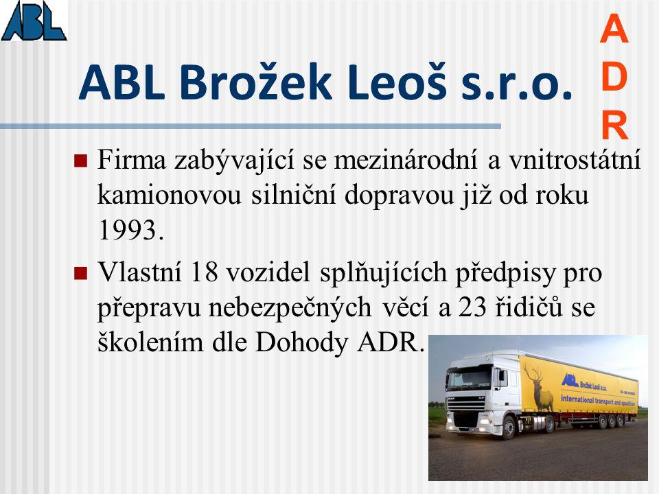 ABL Brožek Leoš s.r.o. Firma zabývající se mezinárodní a vnitrostátní kamionovou silniční dopravou již od roku 1993. Vlastní 18 vozidel splňujících př