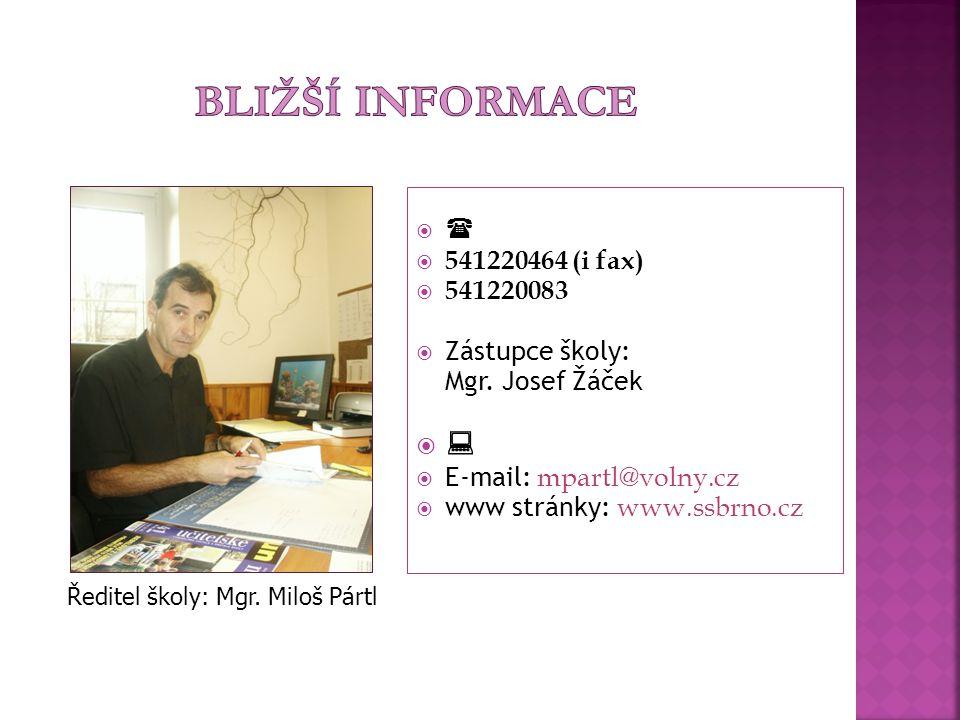  541220464 (i fax)  541220083  Zástupce školy: Mgr.