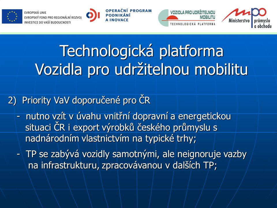 Cíle pro ČR Zkrácení času procesu vývoje výrobku.Zkrácení času procesu vývoje výrobku.