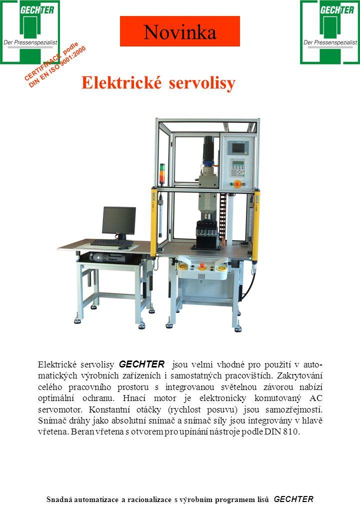 Elektrické servolisy Novinka Elektrické servolisy GECHTER jsou velmi vhodné pro použití v auto- matických výrobních zařízeních i samostatných pracoviš