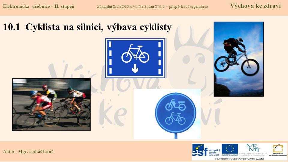 10.1 Cyklista na silnici, výbava cyklisty Elektronická učebnice – II.