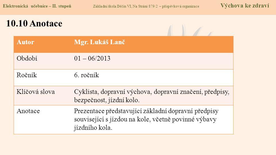 AutorMgr.Lukáš Lanč Období01 – 06/2013 Ročník6.