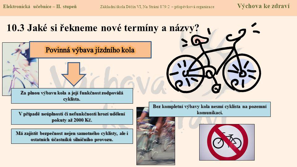 10.3 Jaké si řekneme nové termíny a názvy.Elektronická učebnice - II.