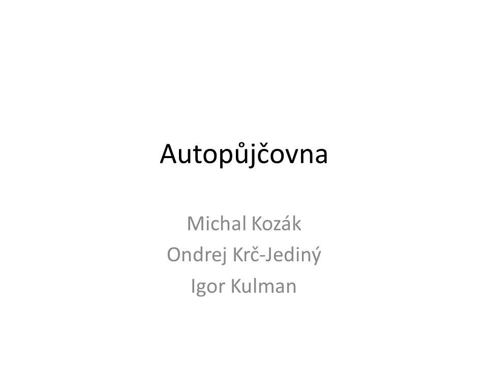 Autopůjčovna Michal Kozák Ondrej Krč-Jediný Igor Kulman