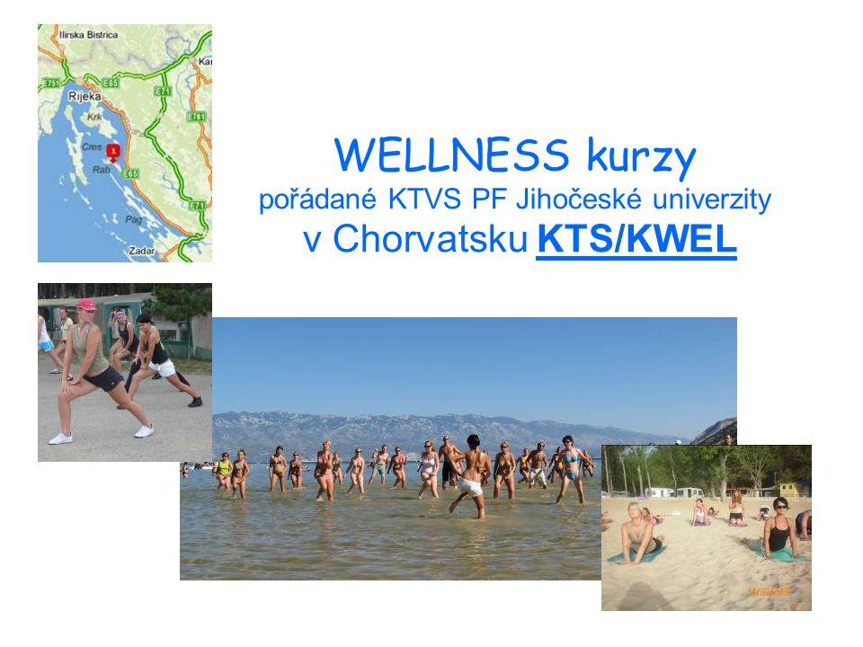 WELLNESS kurzy pořádané KTVS PF Jihočeské univerzity v Chorvatsku KTS/KWEL
