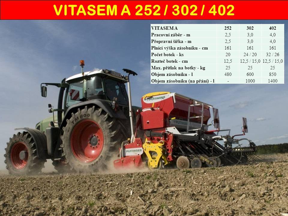 VITASEM A252302402 Pracovní záběr - m2,53,04,0 Přepravní šířka - m2,53,04,0 Plnicí výška zásobníku - cm161 Počet botek - ks2024 / 2032 / 26 Rozteč botek - cm12,512,5 / 15,0 Max.