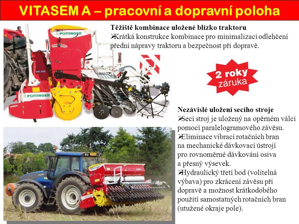 VITASEM A – pracovní a dopravní poloha Těžiště kombinace uložené blízko traktoru KK rátká konstrukce kombinace pro minimalizaci odlehčení přední nápravy traktoru a bezpečnost při dopravě.