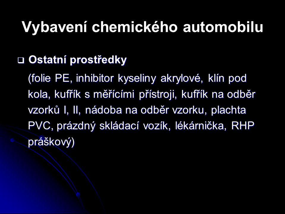 Vybavení chemického automobilu  Ostatní prostředky (folie PE, inhibitor kyseliny akrylové, klín pod kola, kufřík s měřícími přístroji, kufřík na odbě