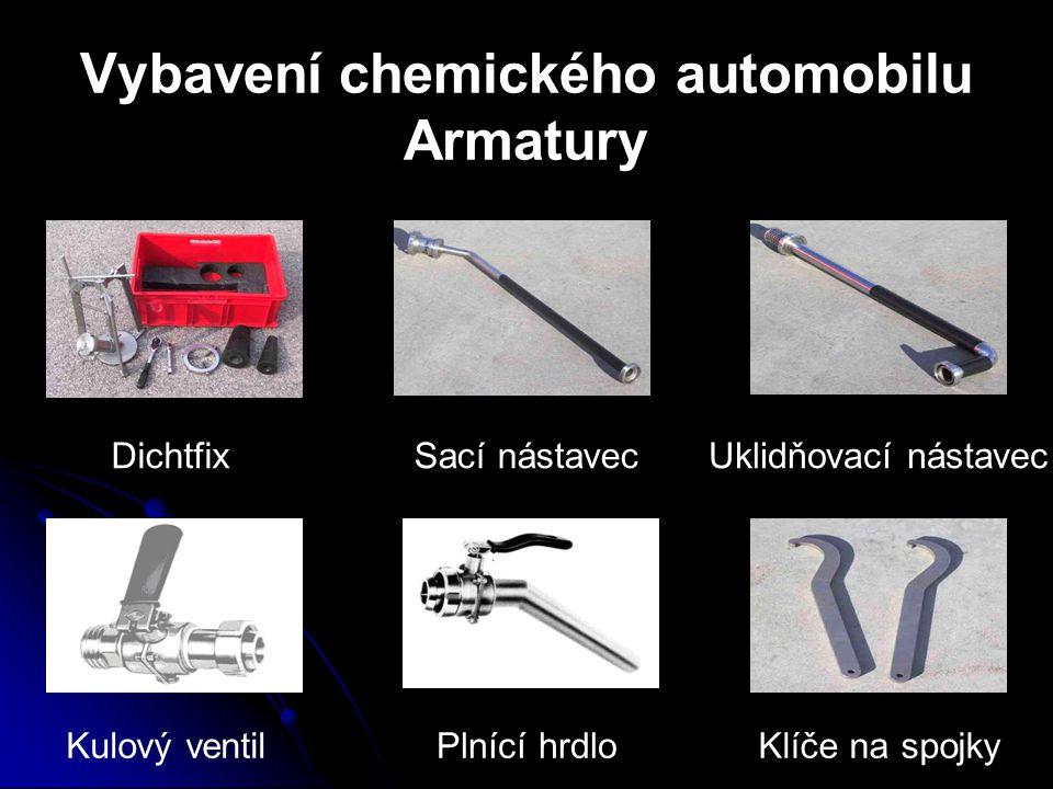 Vybavení chemického automobilu Armatury DichtfixSací nástavecUklidňovací nástavec Kulový ventilPlnící hrdloKlíče na spojky