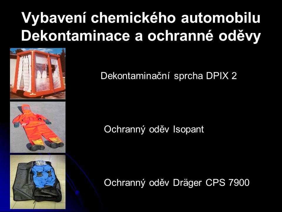 Vybavení chemického automobilu Dekontaminace a ochranné oděvy Dekontaminační sprcha DPIX 2 Ochranný oděv Isopant Ochranný oděv Dräger CPS 7900