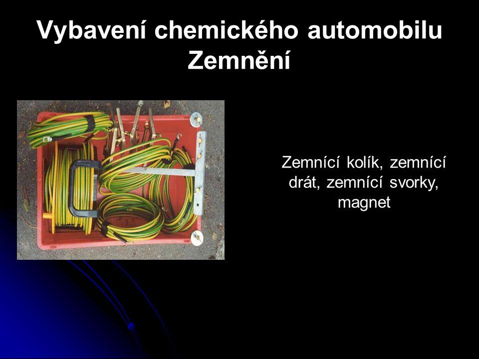Vybavení chemického automobilu Zemnění Zemnící kolík, zemnící drát, zemnící svorky, magnet