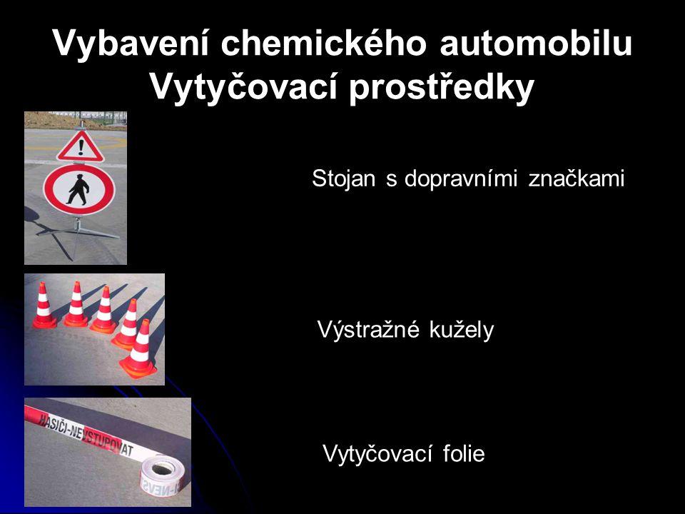 Vybavení chemického automobilu Vytyčovací prostředky Stojan s dopravními značkami Výstražné kužely Vytyčovací folie