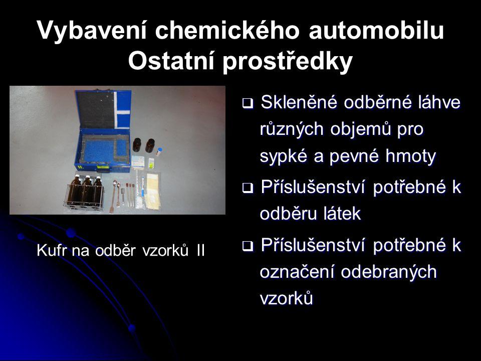 Vybavení chemického automobilu Ostatní prostředky  Skleněné odběrné láhve různých objemů pro sypké a pevné hmoty  Příslušenství potřebné k odběru lá