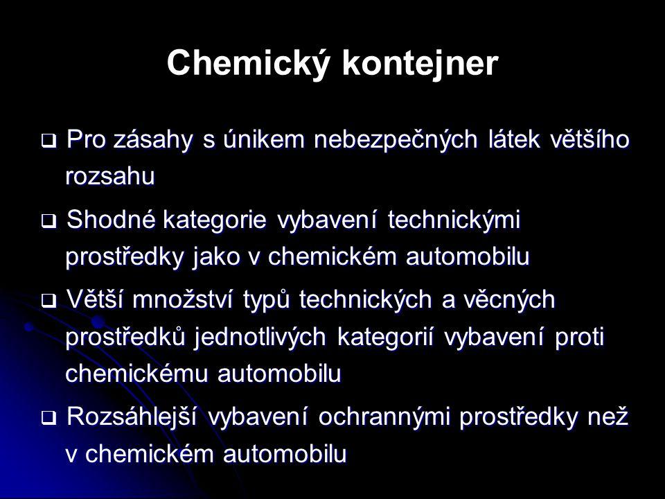  Pro zásahy s únikem nebezpečných látek většího rozsahu  Shodné kategorie vybavení technickými prostředky jako v chemickém automobilu  Větší množst