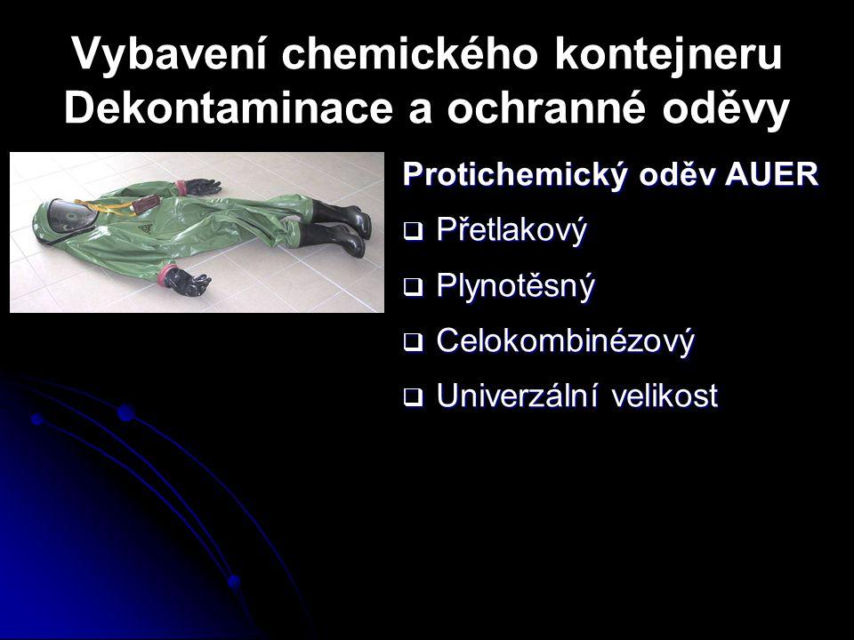 Vybavení chemického kontejneru Dekontaminace a ochranné oděvy Protichemický oděv AUER  Přetlakový  Plynotěsný  Celokombinézový  Univerzální veliko