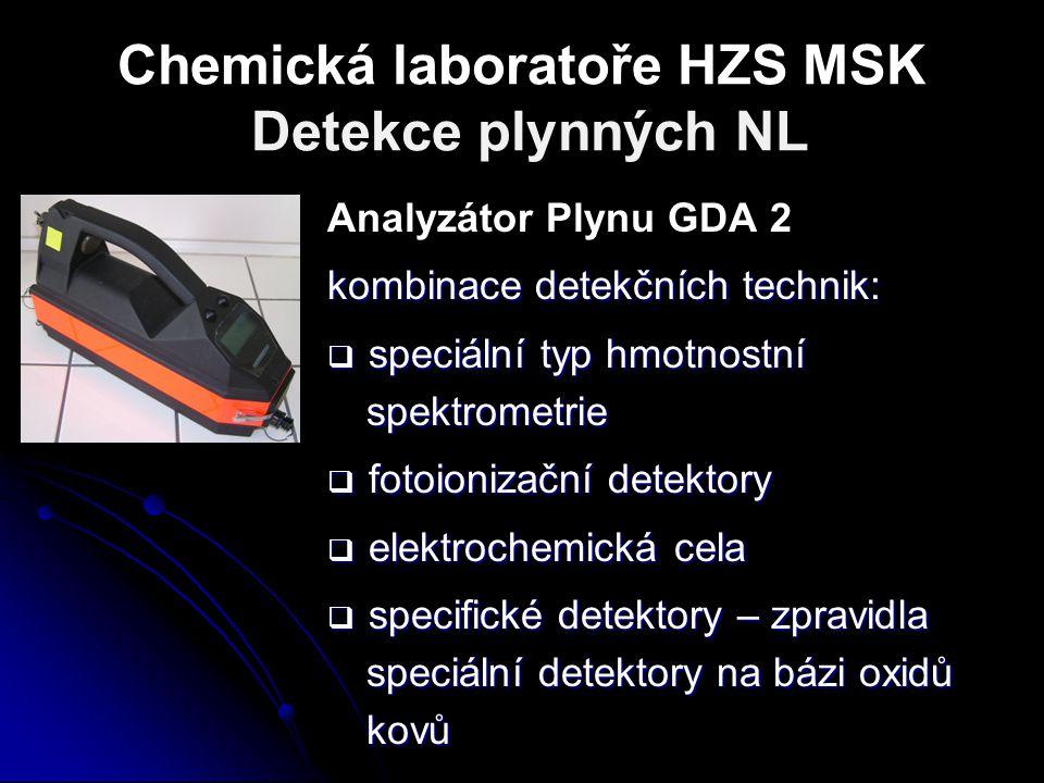 Chemická laboratoře HZS MSK Detekce plynných NL Analyzátor Plynu GDA 2 kombinace detekčních technik:  speciální typ hmotnostní spektrometrie  fotoio