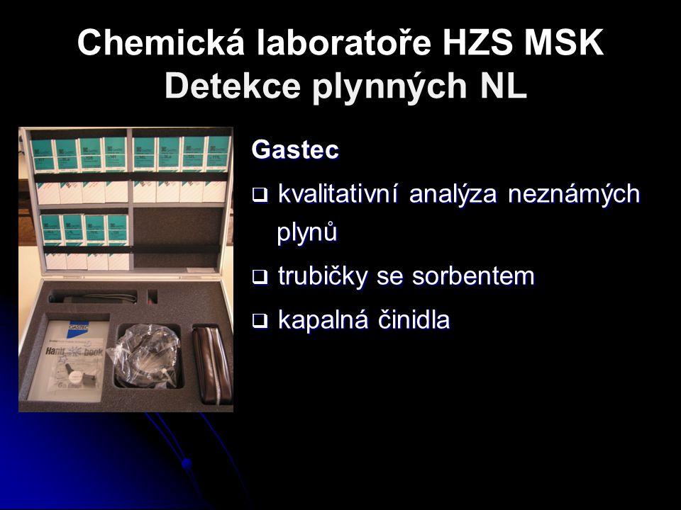 Chemická laboratoře HZS MSK Detekce plynných NL Gastec  kvalitativní analýza neznámých plynů  trubičky se sorbentem  kapalná činidla