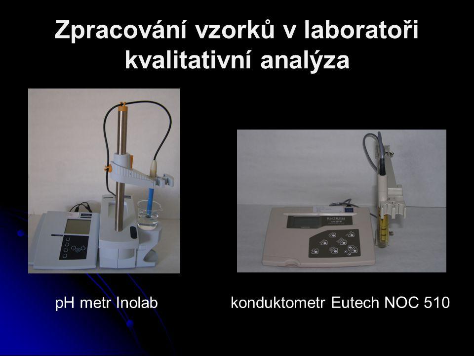 Zpracování vzorků v laboratoři kvalitativní analýza pH metr Inolabkonduktometr Eutech NOC 510