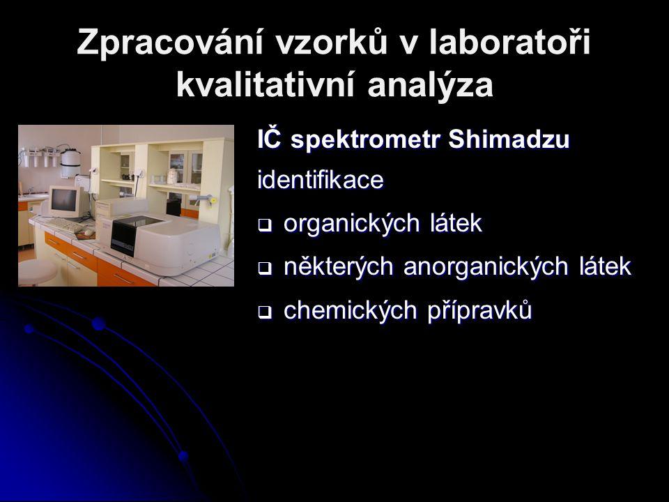 Zpracování vzorků v laboratoři kvalitativní analýza IČ spektrometr Shimadzu identifikace  organických látek  některých anorganických látek  chemick