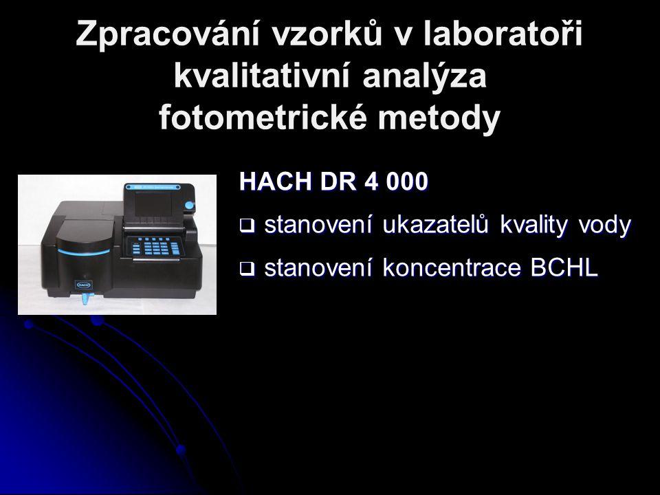 Zpracování vzorků v laboratoři kvalitativní analýza fotometrické metody HACH DR 4 000  stanovení ukazatelů kvality vody  stanovení koncentrace BCHL