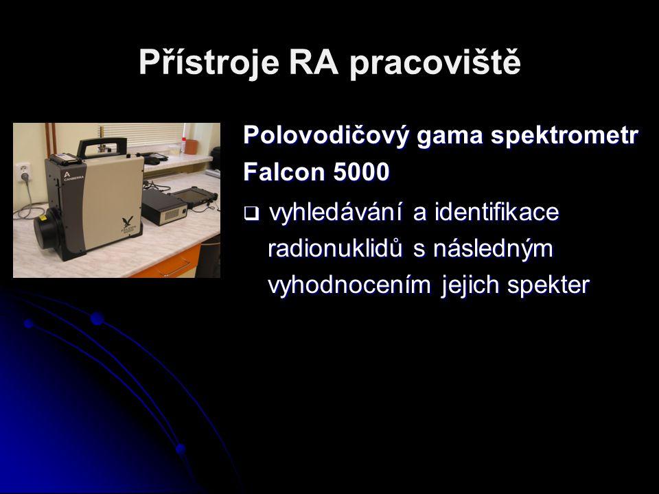 Přístroje RA pracoviště Polovodičový gama spektrometr Falcon 5000  vyhledávání a identifikace radionuklidů s následným vyhodnocením jejich spekter