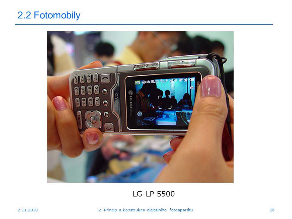 2.11.20102. Princip a konstrukce digitálního fotoaparátu26 2.2 Fotomobily LG-LP 5500