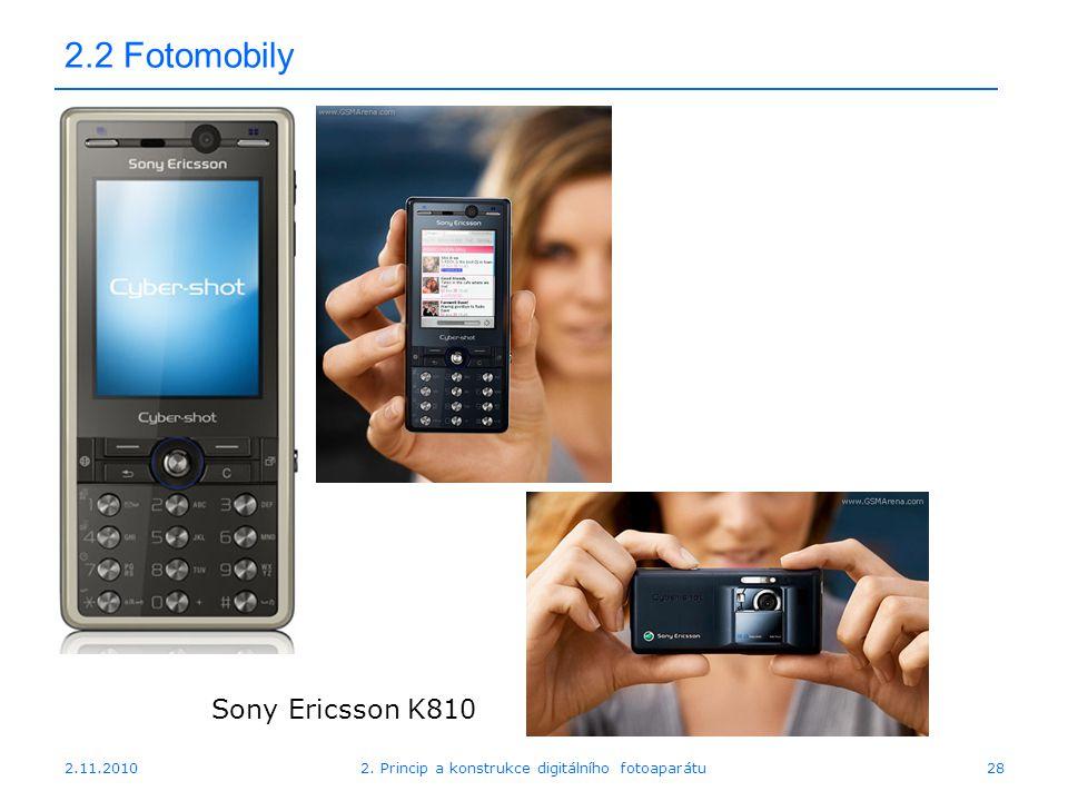 2.11.20102. Princip a konstrukce digitálního fotoaparátu28 2.2 Fotomobily Sony Ericsson K810