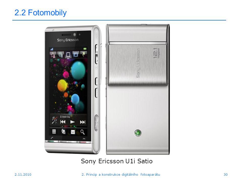 2.11.20102. Princip a konstrukce digitálního fotoaparátu30 2.2 Fotomobily Sony Ericsson U1i Satio