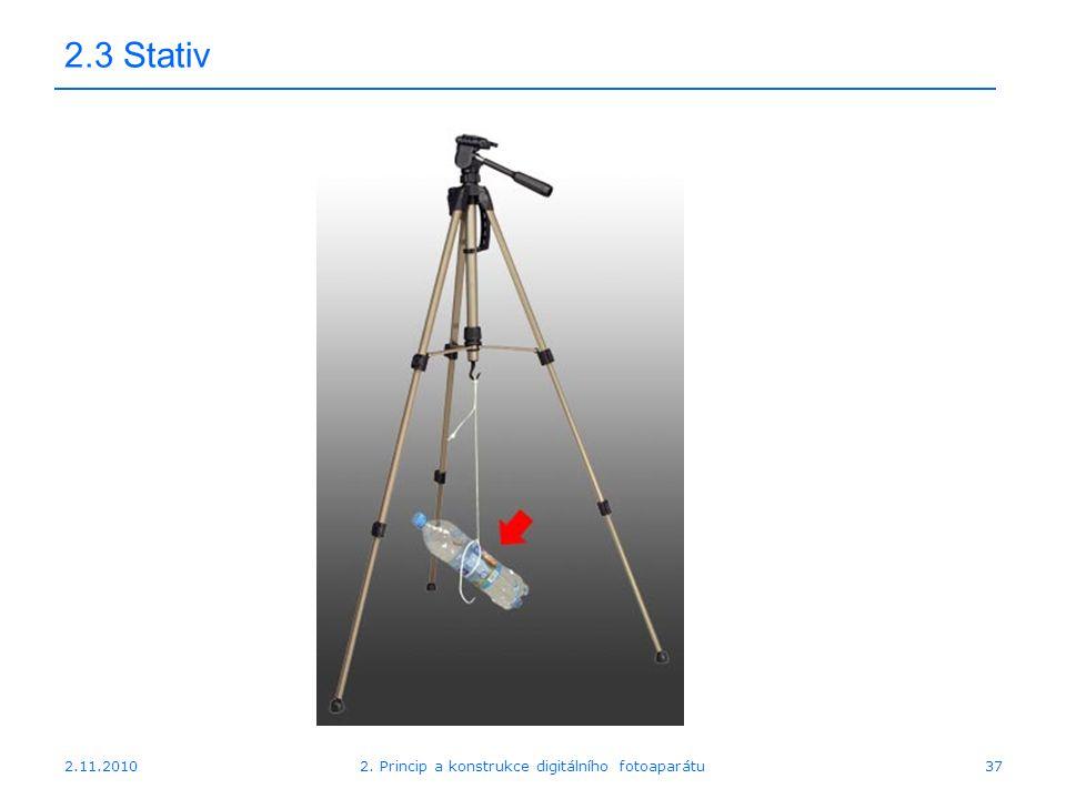 2.11.20102. Princip a konstrukce digitálního fotoaparátu37 2.3 Stativ