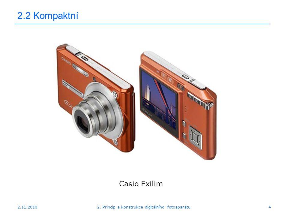 2.11.20102. Princip a konstrukce digitálního fotoaparátu4 2.2 Kompaktní Casio Exilim