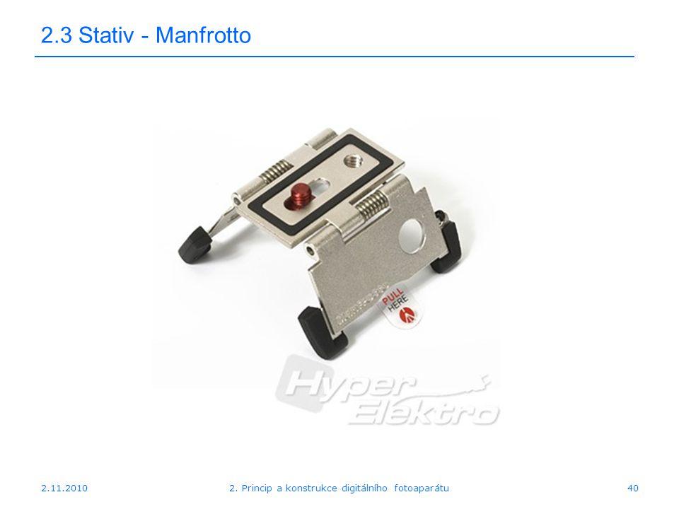2.11.20102. Princip a konstrukce digitálního fotoaparátu40 2.3 Stativ - Manfrotto