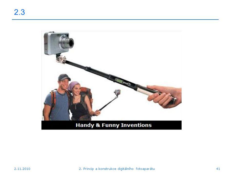 2.11.20102. Princip a konstrukce digitálního fotoaparátu41 2.3